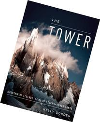 The Tower: A Chronicle of Climbing and Controversy on Cerro