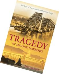 Tragedy at Second Narrows: The Story of the Ironworkers