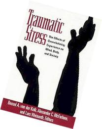Traumatic Stress: The Effects of Overwhelming Experience on