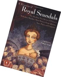 A Treasury of Royal Scandals