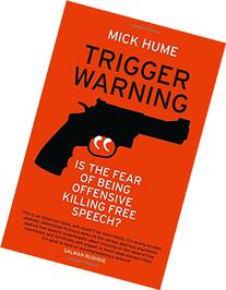 Trigger Warning: Is the Fear of Being Offensive Killing Free
