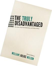 The Truly Disadvantaged: The Inner City, the Underclass, and