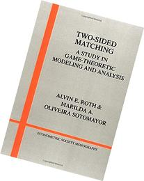 Two-Sided Matching: A Study in Game-Theoretic Modeling and