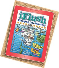 Uncle John's iFlush: Plunging into Mystery Bathroom Reader