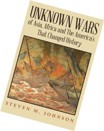Unknown Wars of Asia, Africa and The America's That Changed