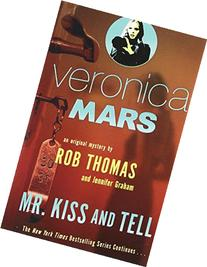 Veronica Mars : An Original Mystery by Rob Thomas: Mr. Kiss
