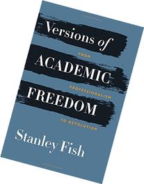 Versions of Academic Freedom: From Professionalism to