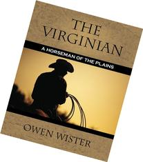 The Virginian A Horseman of the Plains