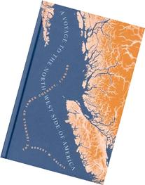 A Voyage to the Northwest Side of America: The Journals of