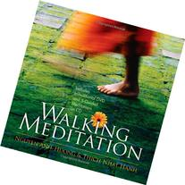 Walking Meditation: Peace is Every Step. It Turns the