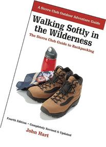 Walking Softly in the Wilderness: The Sierra Club Guide to