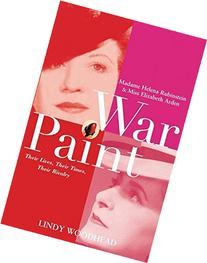 War Paint: Madame Helena Rubinstein and Miss Elizabeth Arden