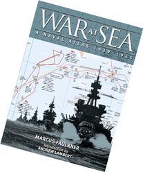 War at Sea: A Naval Atlas, 1939-1945