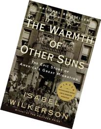 The Warmth of Other Suns: The Epic Story of America's Great