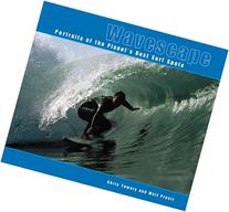 Wavescape: Portraits of the Planet's Best Surf Spots