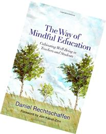 The Way of Mindful Education: Cultivating Well-Being in