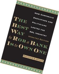 The Best Way to Rob a Bank is to Own One: How Corporate