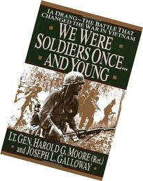 We were Soldiers Once...And Young: Ia Drang--The Battle That