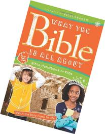 What the Bible Is All About Handbook for Kids: Bible