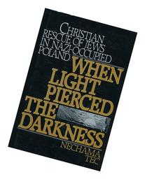 When Light Pierced the Darkness: Christian Rescue of Jews in