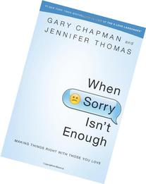 When Sorry Isn't Enough: Making Things Right with Those You