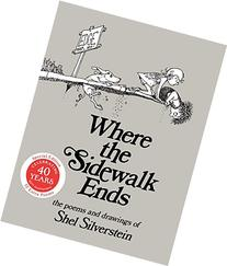 Where the Sidewalk Ends: Poems and Drawings (Anniv