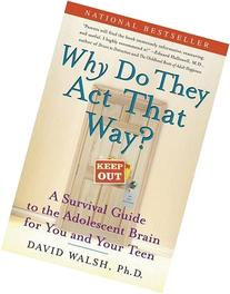 Why Do They Act That Way?: A Survival Guide to the