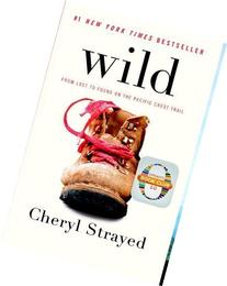 Wild: From Lost to Found on the Pacific Crest Trail by