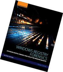 Windows Registry Forensics, Second Edition: Advanced Digital