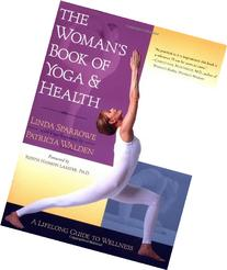 The Woman's Book of Yoga and Health: A Lifelong Guide to