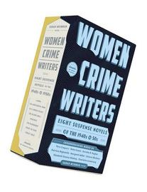 Women Crime Writers: Eight Suspense Novels of the 1940s &