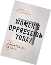 Women's Oppression Today: The Marxist/Feminist Encounter