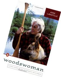 Woodswoman: Living  Alone in the  Adirondack Wilderness
