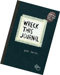 Wreck This Journal : To Create Is to Destroy by Smith, Keri