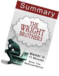 The Wright Brothers: by David McCullough | A 11-Minute