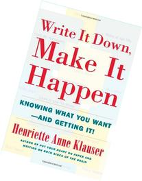 Write It Down, Make It Happen: Knowing What You Want And