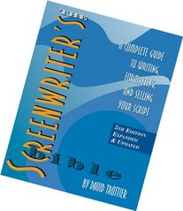 The Screenwriter's Bible: A Complete Guide to Writing,