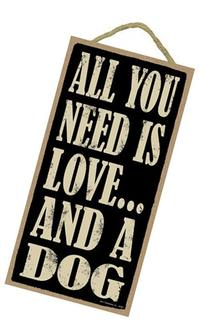 """All You Need Is Love And A Dog 5"""" x 10"""" wood sign plaque"""