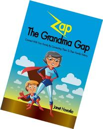 Zap the Grandma Gap: Connect with Your Family by Connecting